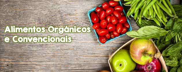 Alimentos Orgânicos e Convencionais