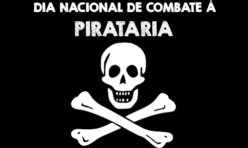 Dia Nacional de Combate à Pirataria