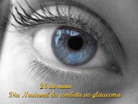 Dia Nacional de Combate ao Glaucoma